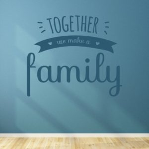 Adesivo Murale Together we make a family