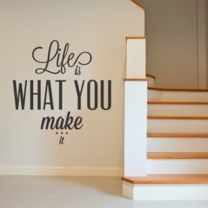 Adesivo Murale Life is what you make it