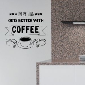 Adesivo Murale Everything gets better with coffee