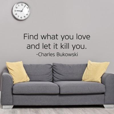 Adesivo Murale Find What You Love Charles Bukowski