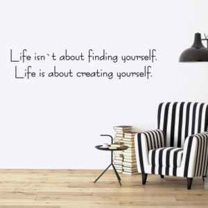 Adesivo Murale Life Isn't About Finding Yourself