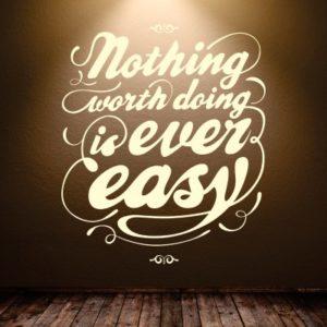 Adesivo Murale Nothing is Easy