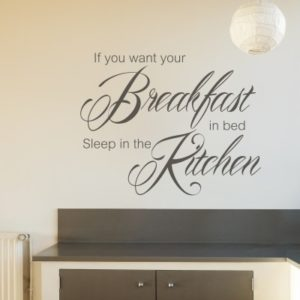 Adesivo Murale If You Want Your Breakfast in Bed Sleep in the Kitchen