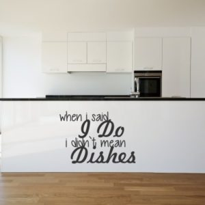Adesivo Murale When I Said I Do I Dint Mean Dishes