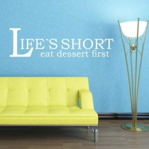 Adesivo Murale Lifes Short Eat Dessert First