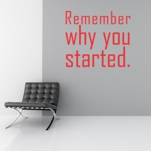 Adesivo Murale Remember Why You Started