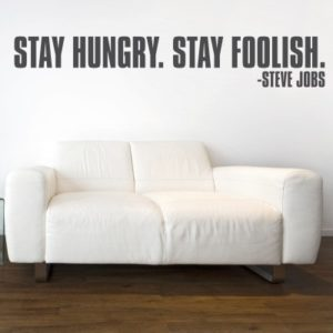 Adesivo Murale Stay hungry. Stay foolish. Steve Jobs