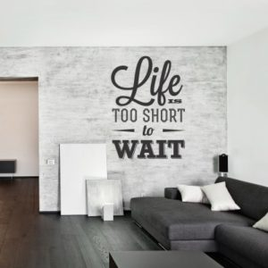 Adesivo Murale Life is Too Short to Wait