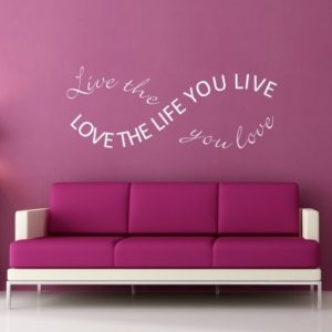 Adesivo Murale Live The Life You Love