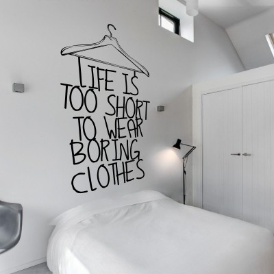 Adesivo Murale Life is Too Short to Wear Boring Clothes