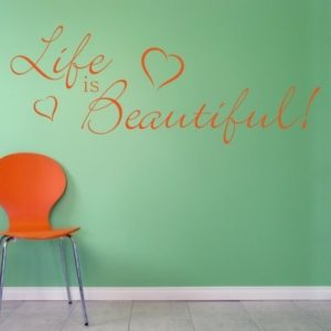 Adesivo Murale Life Is Beautiful